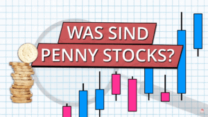 Was sind Penny Stocks